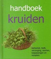 Handboek kruiden - Herkomst, teelt, verzorging, soorten, toepassingen en recepten