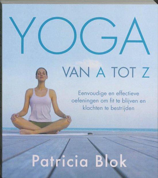 Yoga Van A Tot Z - Patricia Blok  