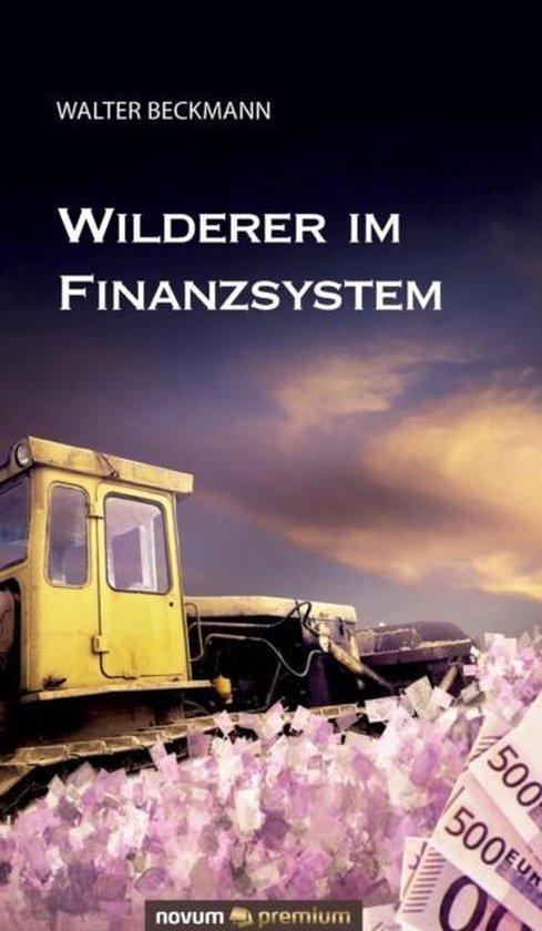 Wilderer im Finanzsystem