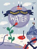 Wondere wereld  -   Water