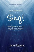 Vocal Fitness Training's Teach Yourself to Sing!