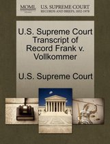 U.S. Supreme Court Transcript of Record Frank V. Vollkommer
