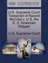 U.S. Supreme Court Transcript of Record McCrea V. U S, the S. S. American Shipper