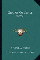 Grains of Sense (1897)