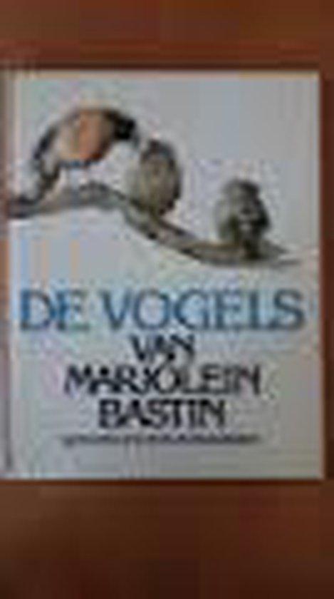Vogels van marjolein bastin - Marjolein Bastin  