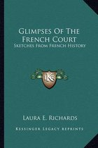 Glimpses of the French Court