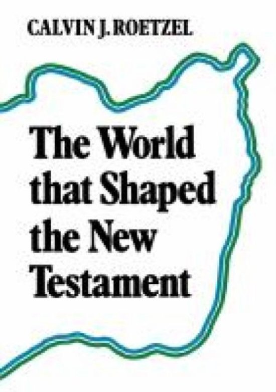 Boek cover The World that Shaped the New Testament van Calvin J. Roetzel (Paperback)