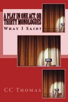 A Play in One Act, or Thirty Monologues