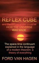 Reflex Cube and the Nature of the Universe