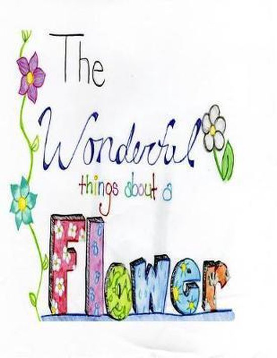 The Wonderful Things About a Flower