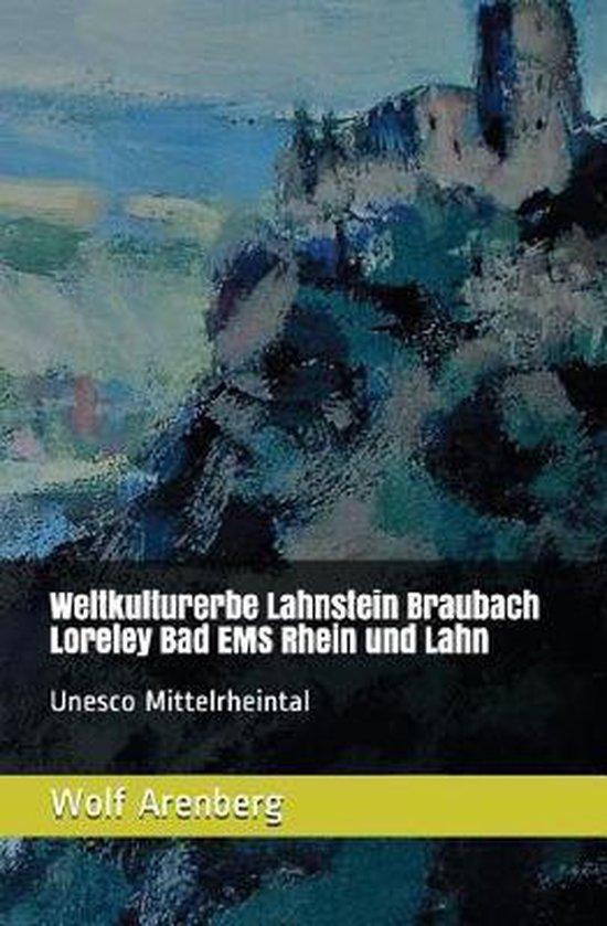 Weltkulturerbe Lahnstein Braubach Loreley EMS