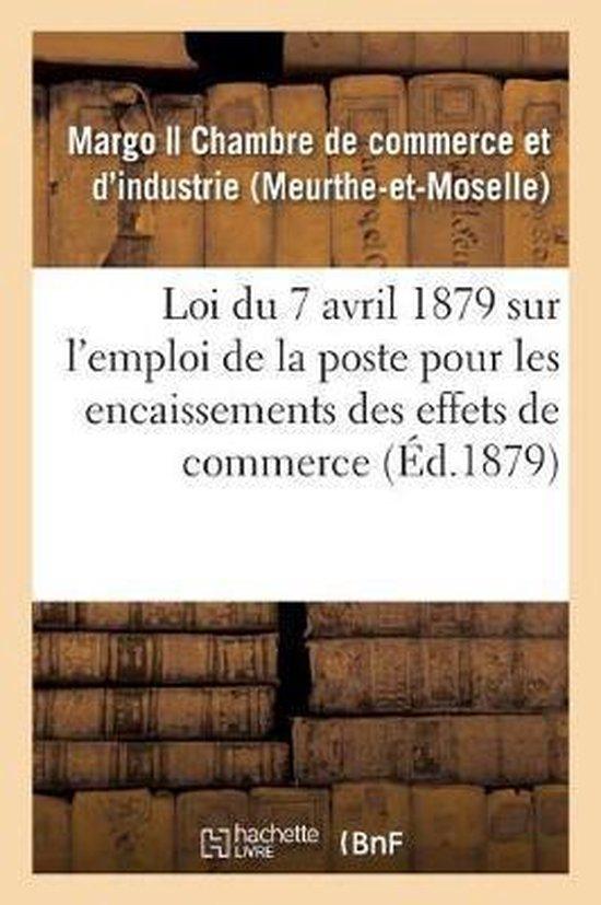 Loi du 7 avril 1879 sur l'emploi de la poste pour les encaissements des effets de commerce