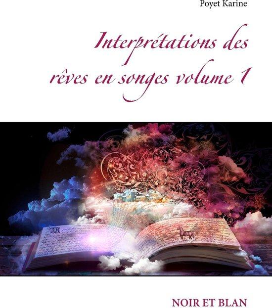 Interprétations des rêves en songes volume 1