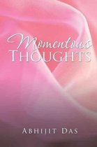 Momentous Thoughts