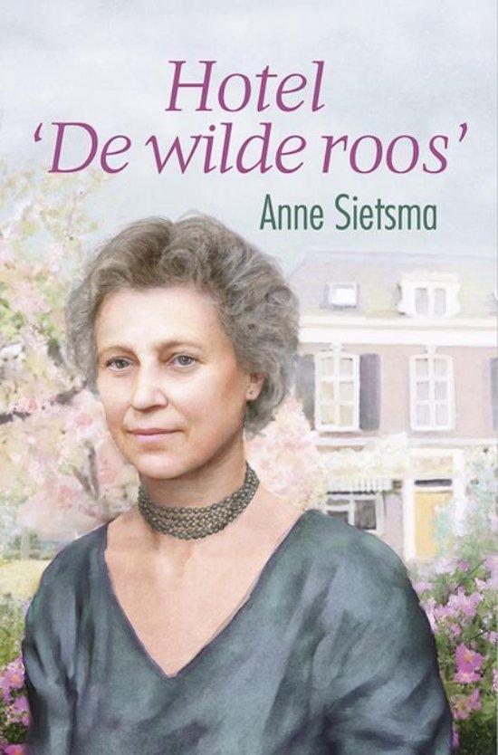 Hotel De Wilde Roos - Anne Sietsma |
