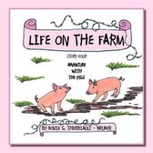 Life on the Farm - Adventure with the Pigs