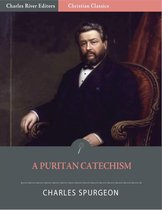A Puritan Catechism with Proofs (Illustrated Edition)