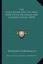 The Gold Room and the New York Stock Exchange and Clearing House (1879)