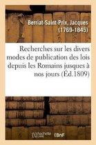 Recherches Sur Les Divers Modes de Publication Des Lois Depuis Les Romains Jusques A Nos Jours