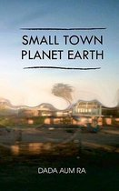 Small Town Planet Earth