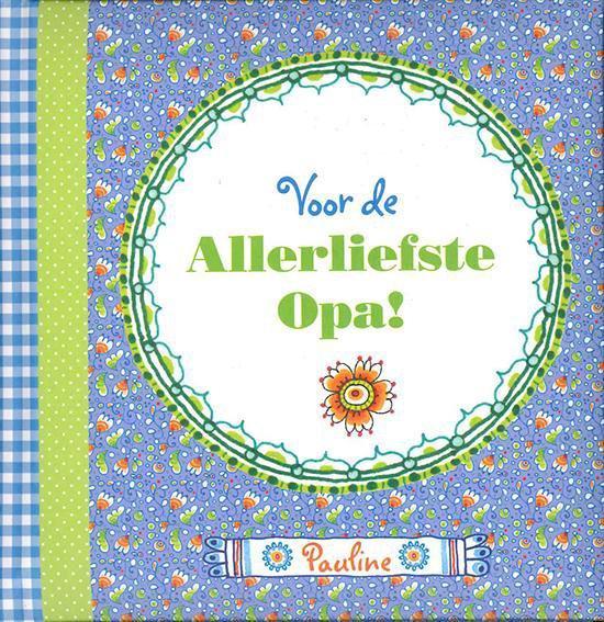Allerliefste Opa ! - Pauline Oud - (invul)boekje - none |