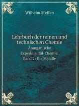 Lehrbuch Der Reinen Und Technischen Chemie Anorganische Experimental-Chemie. Band 2