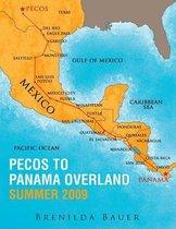 Pecos to Panama Overland Summer 2009