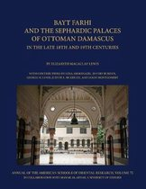 Bayt Farhi and the Sephardic Palaces of Ottoman Damascus in the Late 18th and 19th Centuries