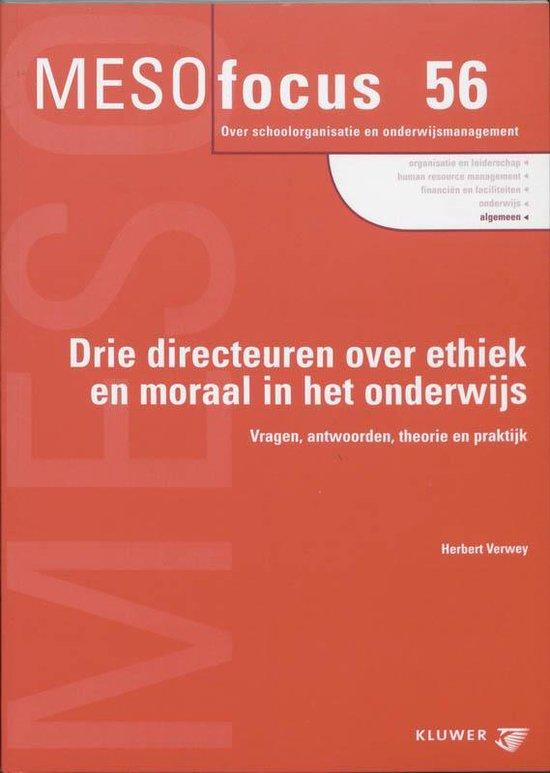 Drie directeuren over ethiek en moraal in het onderwijs - Huub Verwey | Fthsonline.com