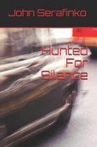 Hunted for Silence