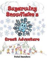 Sugarwing Snowflake's Great Adventure