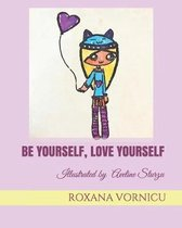 Be Yourself, Love Yourself