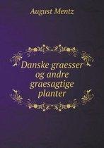 Danske Graesser Og Andre Graesagtige Planter