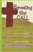 Forsaking the Call