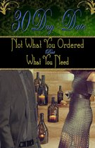 30 Day Date: Not What You Ordered, But What You Need