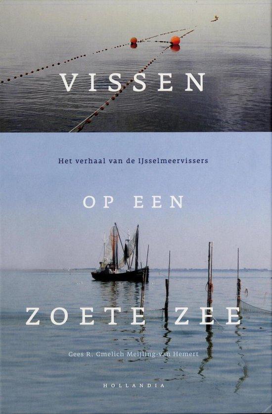 Vissen Op Een Zoete Zee - Gees R. Gmelich Meijling-van Hemert |