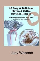45 Easy & Delicious Flavored Coffee Dry Mix Recipes