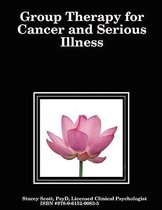 Group Therapy for Cancer and Serious Illness