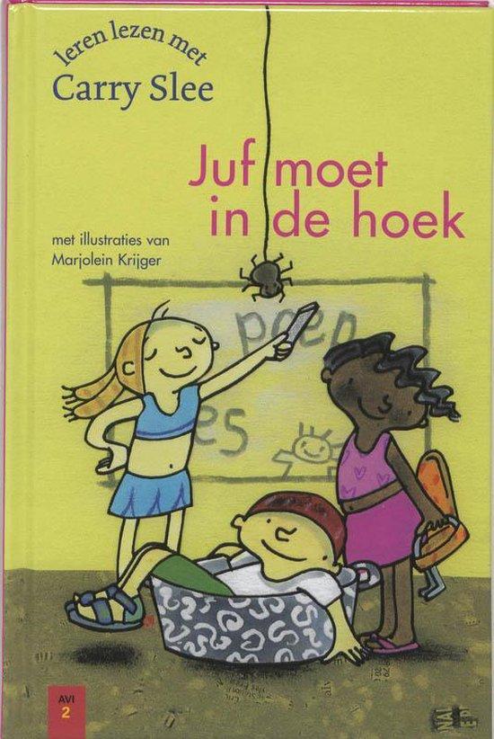 Juf Moet In De Hoek - Carry Slee |