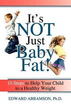 It's Not Just Baby Fat!