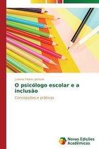 O Psicologo Escolar E a Inclusao