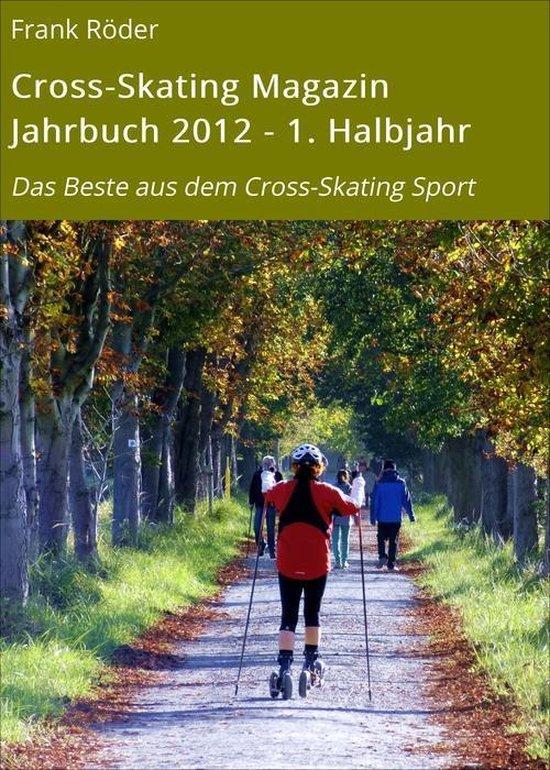 Cross-Skating Magazin Jahrbuch 2012 - 1. Halbjahr