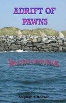 Adrift of Pawns