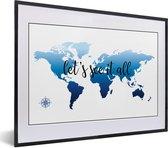Foto in lijst - Blauwe wereldkaart met de tekst 'let's see it all' fotolijst zwart met witte passe-partout klein 40x30 cm - Poster in lijst (Wanddecoratie woonkamer / slaapkamer)