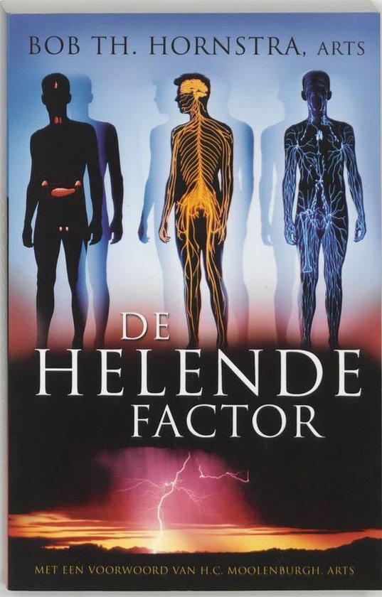 De Helende Factor - Bob Th. Hornstra |