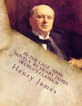 In the Cage (1898) Novela by Henry James (World's Classics)
