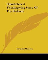 Chanticleer A Thanksgiving Story Of The Peabody