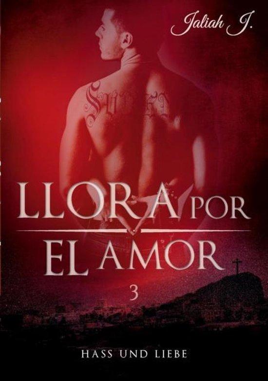 Boek cover Llora por el amor 3 van Jaliah J (Paperback)