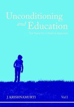 Unconditioning and Education, Vol. I
