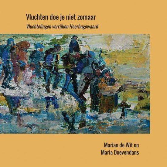 Vluchten doe je niet zomaar - Marian de Wit | Fthsonline.com